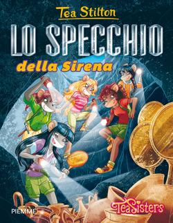 Lo specchio della sirena di tea stilton libri edizioni - Immagini della vera sirena ...