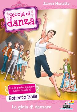 La gioia di danzare di aurora marsotto libri edizioni for Libri per ragazze di 13 anni
