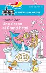 Una sirena al Grand Hotel