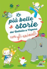 Le più belle storie del Battello a Vapore - con gli animali
