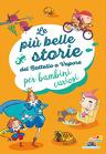 Le più belle storie del Battello a Vapore - per bambini curiosi
