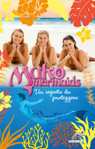 Mako Mermaids - 3. Un segreto da proteggere