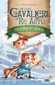 I piccoli cavalieri di Re Artù - 2. Excalibur sei mitica!