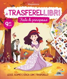 I TRASFERELLIBRI - Fiabe di principesse