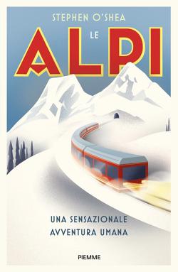 Le Alpi Di Stephen O Shea Libri Edizioni Piemme