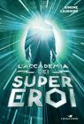 L'accademia dei supereroi - La trilogia