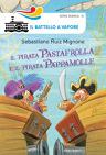 Il pirata Pastafrolla e il pirata Pappamolle