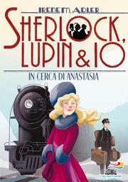 Sherlock, Lupin & Io -14. In cerca di Anastasia