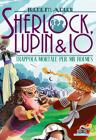 Sherlock, Lupin & Io - 18. Trappola mortale per Mr Holmes