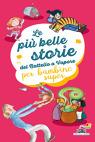 Le più belle storie del Battello a Vapore... per bambine super