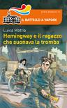 Hemingway e il ragazzo che suonava la tromba